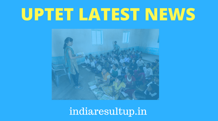 UPTET Latest News.